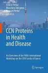 CCN Proteins in Health and Disease: An Overview of the Fifth International Workshop on the CCN Family of Genes - Annick Perbal, Masaharu Takigawa, Bernard Perbal