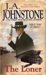 The Loner - J.A. Johnstone