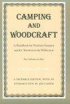 Camping and Woodcraft: A Handbook for Vacation Campers and for Travelers in the Wilderness (2 Volumes in 1) - Horace Kephart, James A. Casada, Jim Casada
