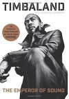 The Emperor of Sound: A Memoir - Timbaland, Veronica Chambers