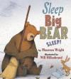 Sleep, Big Bear, Sleep! - Maureen Wright, Will Hillenbrand