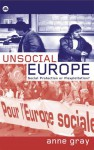 Unsocial Europe: Social Protection or Flexploitation? - Anne Gray