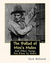 The Ballad of Mini's Mules: And Other Songs You Know by Heart - Jack Holland