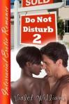 Do Not Disturb 2 (Interracial Erotic Romance) - Violet Williams
