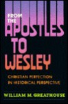 From the Apostles to Wesley - William M. Greathouse