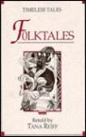 Timeless Tales Folktales - Tana Reiff