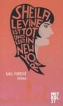 Sheila Levine ist tot und lebt in New York - Gail Parent, Uta Goridis