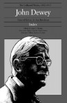 The Collected Works of John Dewey, Index: 1882 - 1953 - Jo Ann Boydston, Anne Sharpe, J. Dewey