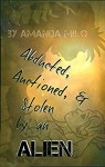 ABDUCTED, AUCTIONED, & STOLEN BY AN ALIEN: An Alien Mate Romance - Amanda Milo