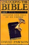 Unlocking the Bible: Old Testament Book Four, Decline and Fall of an Empire (Unlocking the Bible) - David Pawson, Andy Peck
