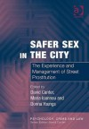 Safer Sex in the City: The Experience and Management of Street Prostitution - David Canter