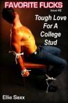 Tough Love For A College Stud (Femdom Erotica) (Favorite Fucks) - Ellie Saxx
