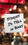 Stories I'd Tell in Bars - Jen Lancaster