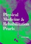 Physical Medicine & Rehabilitation Pearls - Ted A. Lennard