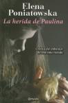 La herida de Paulina/ Paulina's Wound - Elena Poniatowska