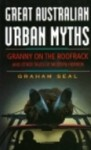 Great Australian Urban Myths - Graham Seal