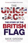 Union Jack: The Story of the British Flag - Nick Groom