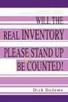 Will the Real Inventory Please Stand Up & Be Counted!: Unscrambling the Methods and Madness of Manufacturing Inventories - Dick Dadamo