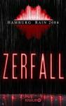 Hamburg Rain 2084. Zerfall: Dystopie - Thomas Zeller, Rainer Wekwerth