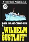 Pan Samochodzik i Wilhelm Gustloff - Sebastian Miernicki