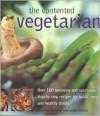 The Contented Vegetarian - Matthew Drennan, Annie Nichols