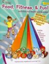 Food, Fitness, & Fun Resource Book, Grades PK - K - Pam Jarrell, Sandra Duncan