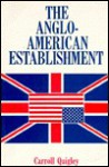The Anglo-American Establishment - Carroll Quigley