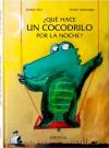 ¿Qué hace un cocodrilo por la noche? - Kathrin Kiss, Emilio Urberuaga