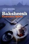 Baksheesh (A Kati Hirschel Istanbul Mystery) - Esmahan Aykol, Ruth Whitehouse