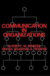 Communication in Organizations - Everett M. Rogers, Rekha Agarwala-Rogers