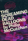 The Screaming Dead Balloons - Philip McCutchan