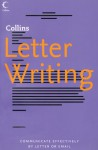 Collins Letter Writing: Communicate Effectively by Letter or Email - Martin Knowlden
