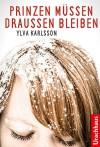 Prinzen müssen draußen bleiben - Ylva Karlsson, Birgitta Kicherer
