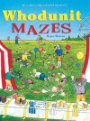 Whodunit Mazes: An A-maze-ing Colorful Mystery! - Roger Moreau