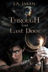 Through the Last Door - J.A. Jaken