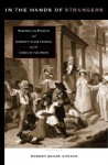 In the Hands of Strangers: Readings on Foreign and Domestic Slave Trading and the Crisis of the Union - Robert Edgar Conrad