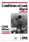Child Labour: Law Practice (Conditions of Work Digest 1/91) - Ilo, Assefa