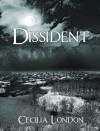 Dissident (Bellator Saga, #1) - Cecilia London