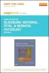 Maternal, Fetal, & Neonatal Physiology - Pageburst E-Book on Kno (Retail Access Card) - Susan Tucker Blackburn