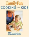 FamilyFun Cooking with Kids - Deanna F. Cook
