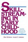 Skillstreaming in Early Childhood: Teaching Prosocial Skills to the Preschool and Kindergarten Child - Ellen McGinnis, Arnold P. Goldstein
