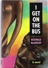 I Get on the Bus - Reginald McKnight