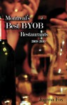 Montreal's Best BYOB Restaurants 2009�2010 - Joanna Fox