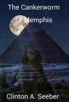 The Cankerworm of Memphis (Egyptos Book 1) - Clinton Seeber