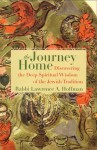 The Journey Home: Discovering the Deep Spiritual Wisdom of the Jewish Tradition - Lawrence Hoffman
