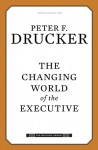 The Changing World of the Executive - Peter F. Drucker