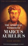 The Wisdom of Marcus Aurelius - Alan Jacobs