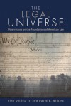 The Legal Universe: Observations on the Foundations of American Law - Vine Deloria Jr., David E. Wilkins