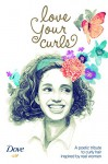 Love Your Curls: A poetic tribute to curly hair inspired by real women - Taiye Selasi, Annick Poirier
