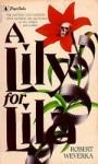 A Lily for Lila - Robert Weverka